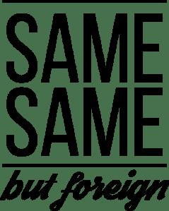 Same Same, but Foreign